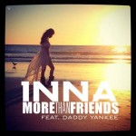 Inna – More Than Friends ft. Daddy Yankee