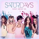 The Saturdays – What About Us (ft Sean Paul)