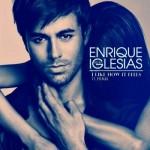 Enrique Iglesias – I Like How It Feels