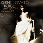 Demi Lovato – For The Love Of A Daughter