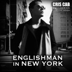 Cris Cab – Englishman In New-York ft. Tefa & Moox, Willy William