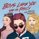 Who Is Fancy – Boys Like You ft Meghan Trainor & Ariana Grande