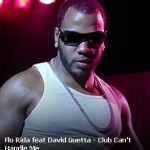 Flo Rida feat David Guetta – Club Can't Handle Me