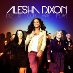 Alesha Dixon – Do It Our Way (Play)
