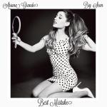 Ariana Grande – Best Mistake ft. Big Sean