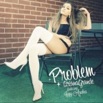 Ariana Grande – Problem ft. Iggy Azalea