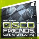 Mert Hakan ft Terri B! – Disco Friends (Kurd Maverick Remix)