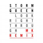 Storm Queen – Look Right Through (MK Vocal Remix)