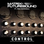 Matrix & Futurebound – Control ft. Max Marshall