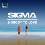 Sigma – Nobody To Love
