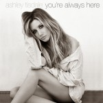 Ashley – You're Always Here (ft.Tisdale)