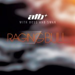 ATB with Boss and Swan – Raging Bull