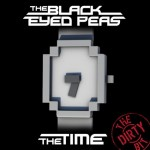 Black Eyed Peas –  The Time (The Dirty Bit)