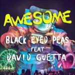 Black Eyed Peas & David Guetta – Awesome
