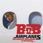 B.o.B. – Airplanes ( feat. Hayley Williams )