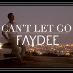 Faydee – Can't Let Go