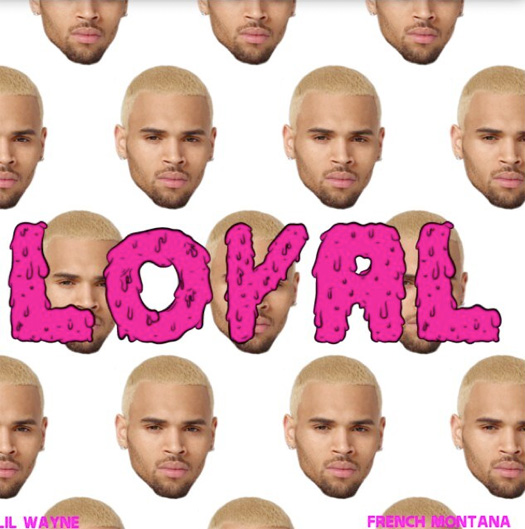 Chris Brown – Loyal ft. Lil Wayne & French Montana