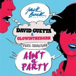 David Gueatta & Glowinthedark – Ain't A Party ( Original Mix )