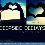 Deepside Deejays – Stay With Me Tonight
