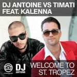 DJ Antoine – Welcome to St. Tropez (Timati feat. Kalenna)