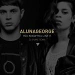 DJ Snake & Aluna George – You Know You Like It