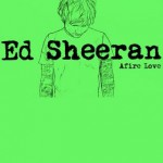 Ed Sheeran – Afire Love