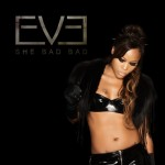Eve – She Bad Bad