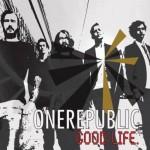 OneRepublic ft B.O.B – Good Life