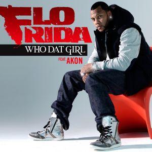 Flo Rida – Who Dat Girl (ft. Akon)