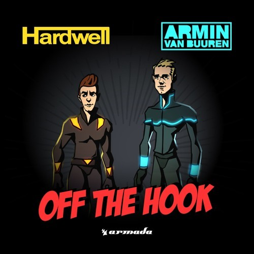 Hardwell & Armin van Buuren – Off The Hook