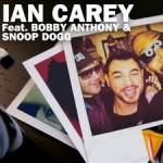 Ian Carey ft. Snoop Dogg and Bobby Anthony – Last Night