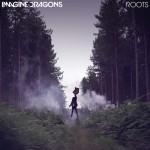 Imagine Dragons – Roots