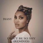 Imany – Don't Be So Shy feat. Filatov & Karas