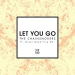 The Chainsmokers – Let You Go Ft. Great Good Fine Ok