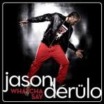Jason Derulo – Whatcha Say