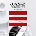 Jay-Z + Mr. Hudson – Young Forever