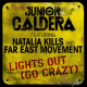 Junior Caldera Feat. Natalia Kills and Far East Movement – Lights Out (Go Crazy)