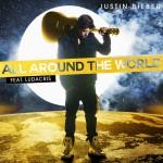 Justin Bieber – All Around The World ft. Ludacris