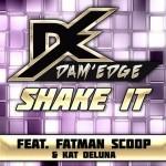 Kat De Luna & Dam' Edge & Fatman Scoop – Shake İt