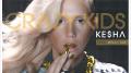 Kesha – Crazy Kids ft. Will.i.am