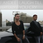 Faydee – Laugh Till You Cry ft. Lazy J