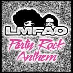 LMFAO – Party Rock Anthem