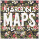 Maroon 5 – Maps ft. Big Sean