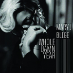 Mary J Blige – Whole Damn Year