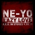 Ne-Yo – Lazy Love