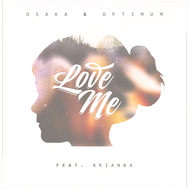 Osaka & Optimum – Love Me feat Brianna