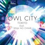 Owl City – Tokyo ft. Sekai No Owari