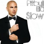 Pitbull ft. Eila – Slow