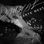 Rihanna – Diamonds (ft. Kanye West – Remix)