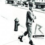 Rihanna – We Found Love (feat. Calvin Harris)